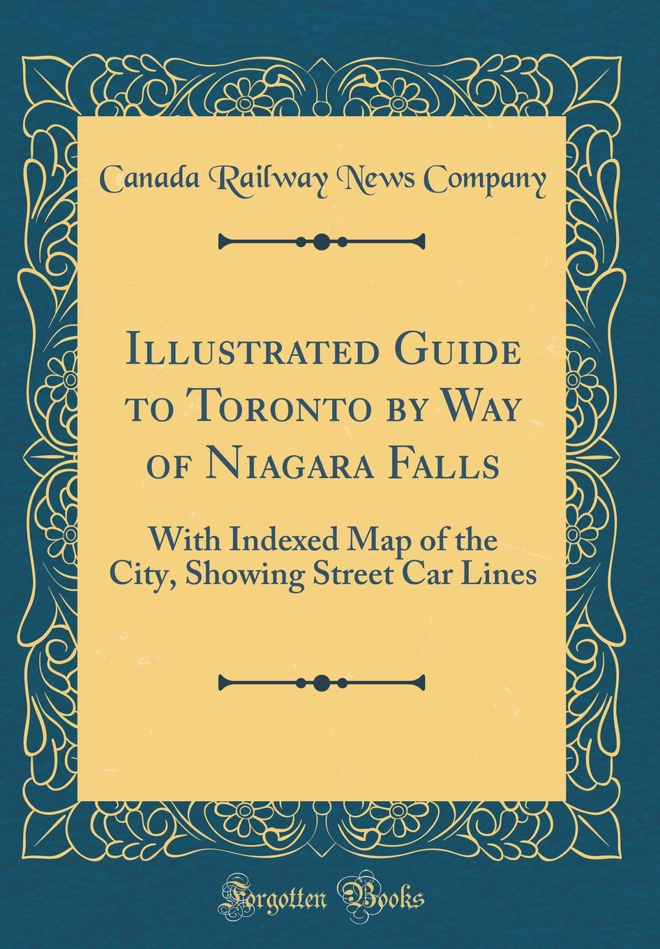 Illustrated Guide To Toronto By Way Of Niagara Falls With