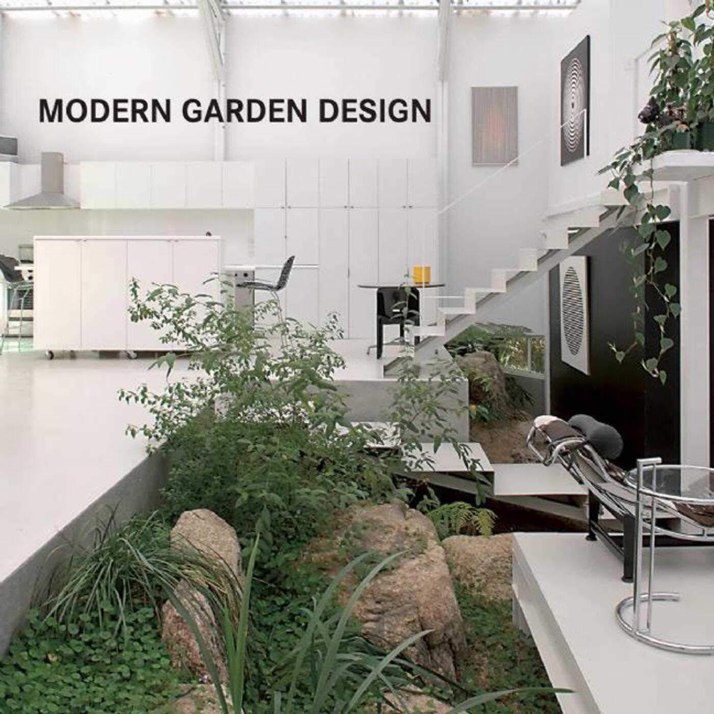Modern Garden Design Loft Publications 9781632205940 Amazon Com
