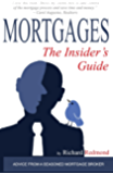 Mortgages: The Insider's Guide
