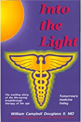 Into the Light: Tomorrow's Medicine Today Kindle Edition