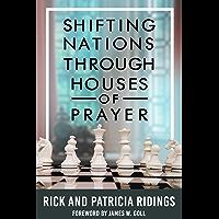 Shifting Nations Through Houses of Prayer (English Edition)