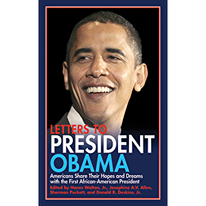 Letters to President Obama: Americans Share Their Hopes and Dreams with the First African-American President