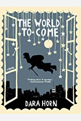 The World to Come: A Novel Kindle Edition