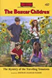 The Mystery of the Traveling Tomatoes (The Boxcar Children Mysteries)