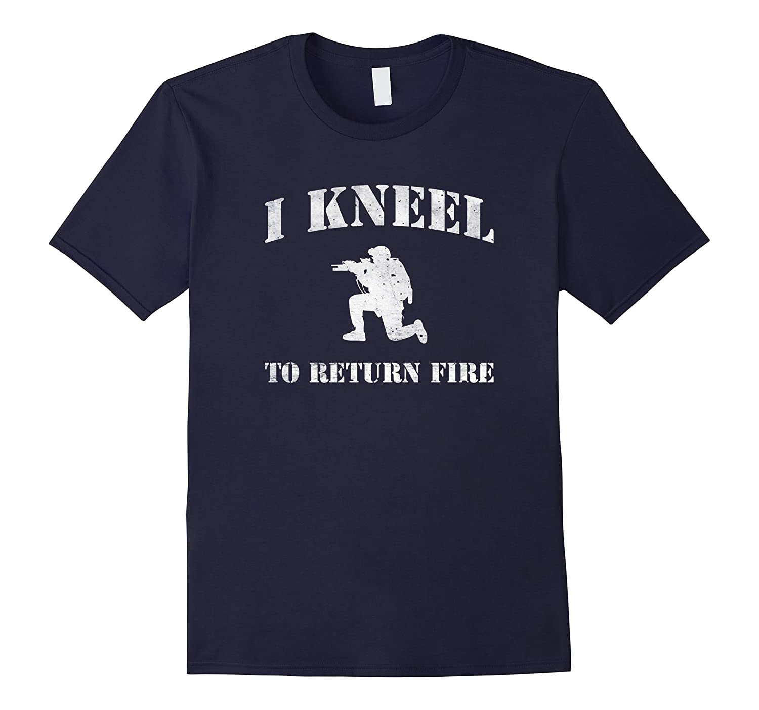 I Kneel To Return Fire T Shirt-T-Shirt
