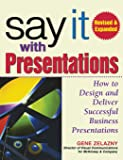 Say It with Presentations: How to Design and