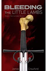 Bleeding the Little Lambs (Alexa Hernandez Book 1) Kindle Edition