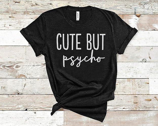 acfe3170 Amazon.com: Cute But Psycho T-Shirt - Shirts with Sayings - Women's ...