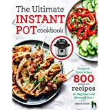 The Ultimate Instant Pot cookbook: Foolproof, Quick & Easy 800 Instant Pot Recipes for Beginners and Advanced Users (Pressure