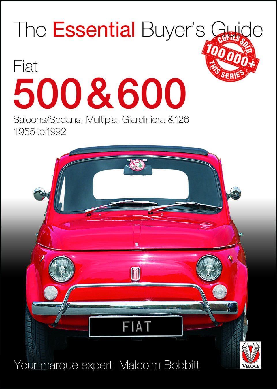 Fiat 500 & 600: The Essential Buyer's Guide (Essential Buyer's Guide  Series): Malcolm Bobbitt: 9781787110342: Amazon.com: Books