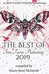 The Best of Iron Faerie Publishing 2019 Paperback