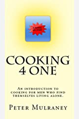 Cooking 4 One: An introduction to cooking for men who find themselves living alone. Kindle Edition