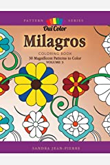 Milagros: 30 Magnificent Patterns to Color (Pattern Series) (Volume 3) Paperback