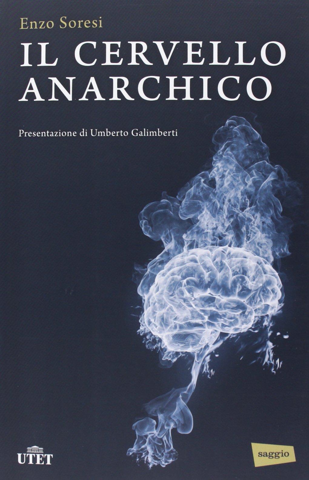 """Risultati immagini per """"Il Cervello Anarchico"""" di Enzo Soresi - Recensione"""