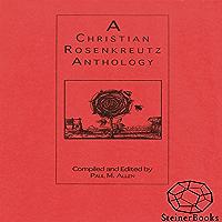 A Christian Rosenkreutz Anthology (English Edition)