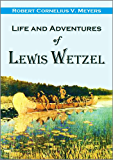 Life and Adventures of Lewis Wetzel: The Renowned Virginia Rancher and Scout (1890)