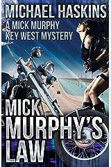 Mick Murphy's Law: A Mick Murphy Key West Mystery Kindle Edition
