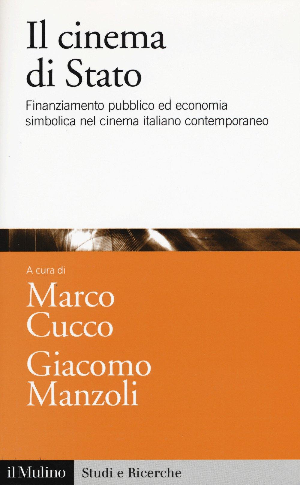 Il cinema di Stato. Finanziamento pubblico ed economia simbolica nel cinema italiano contemporaneo Copertina flessibile – 31 ago 2017 M. Cucco G. Manzoli Il Mulino 8815263500