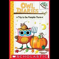 Trip to the Pumpkin Farm: A Branches Book (Owl Diaries #11)