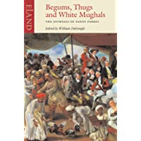Begums, Thugs, and White Mughals: The Journals of Fanny Parkes