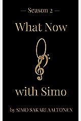 What Now with Simo, Season 2 Kindle Edition