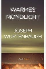 Warmes Mondlicht (Kindle Single) (German Edition) Kindle Edition