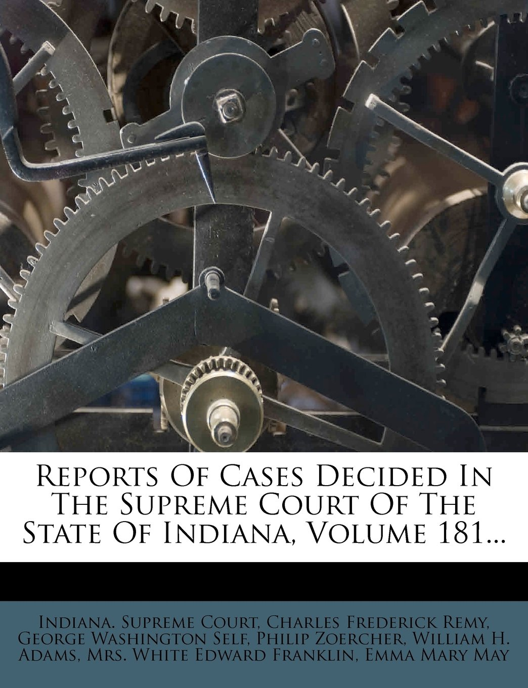 Download Reports Of Cases Decided In The Supreme Court Of The State Of Indiana, Volume 181... PDF