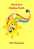 How To Be A Telephone Psychic