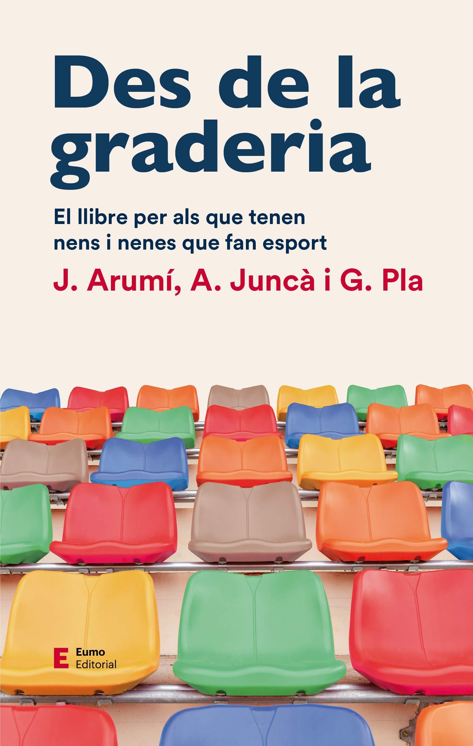 Des de la graderia: El llibre per als que tenen nens i nenes que fan esport: 7 En família: Amazon.es: Arumi Prat, Joan, Juncà Pujol, Albert, Pla Campas, Gil: Libros