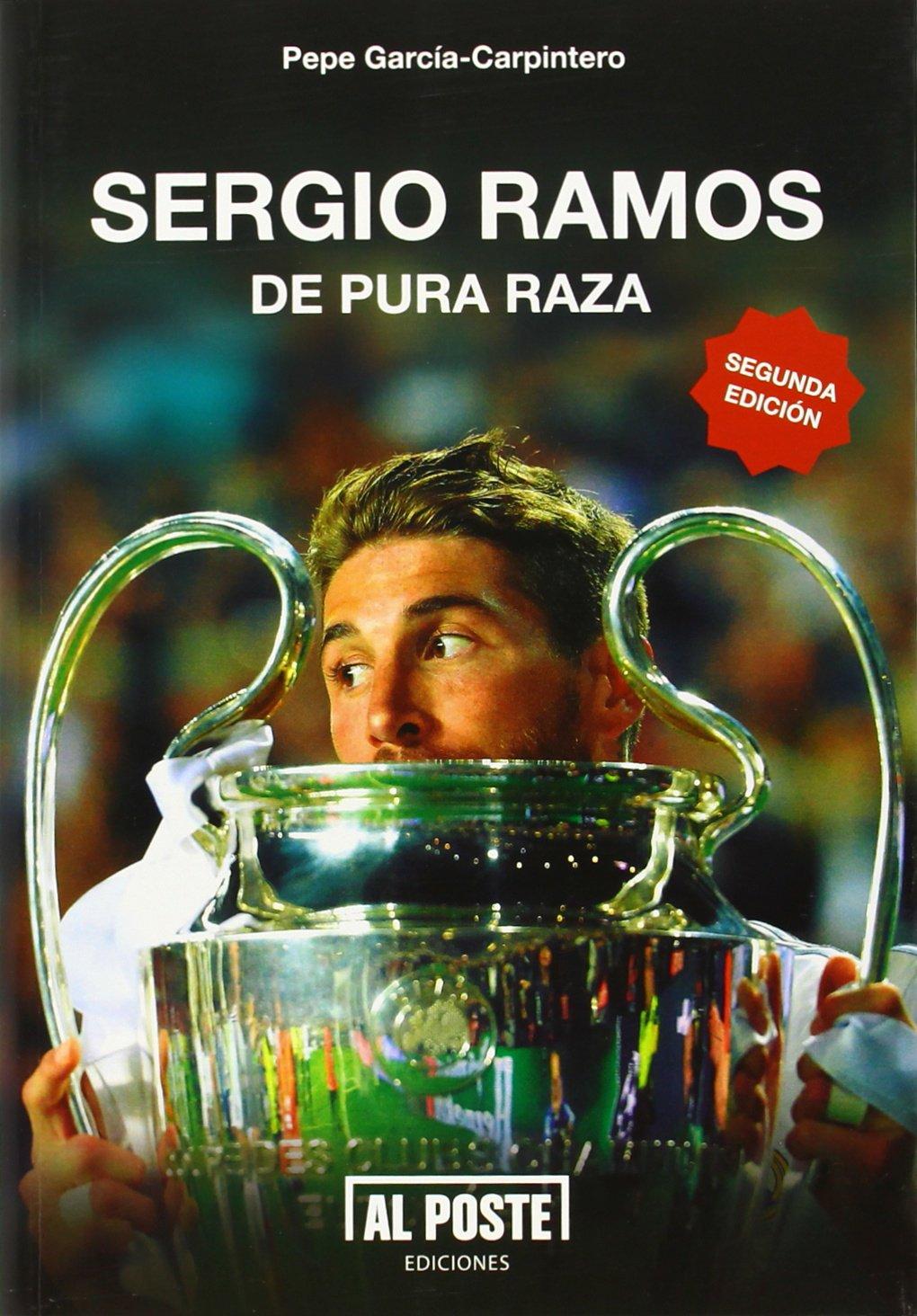 Sergio Ramos - 2ª Edición (DEPORTES - FUTBOL): Amazon.es: García-Carpintero, Pepe: Libros