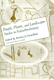 People, Plants, and Landscapes: Studies in Paleoethnobotany