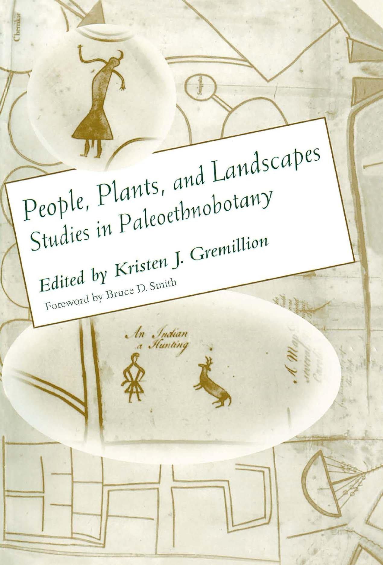 People Plants And Landscapes Studies In Paleoethnobotany