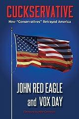 Cuckservative: How Conservatives Betrayed America Paperback