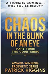 Chaos In The Blink Of An Eye: Part Four: The Countering (Volume 4) Paperback