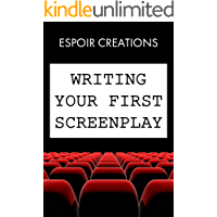Writing your First Screenplay: Screenwriting for Dummies (English Edition)