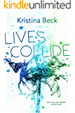 Lives Collide: Collide Series Book 1 (English Edition)