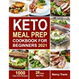 Keto Meal Prep Cookbook for Beginners: 1000 Easy Keto Recipes for Busy People to Keep A ketogenic Diet Lifestyle (28 Days Mea