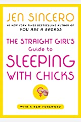 The Straight Girl's Guide to Sleeping with Chicks Kindle Edition
