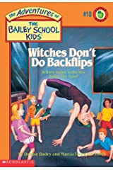 Witches Don't Do Backflips (The Adventures of the Bailey School Kids, #10) Paperback