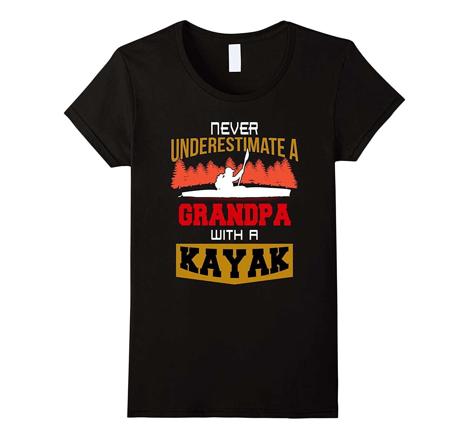 Never Underestimate a grandpa with a kayak T-shirt