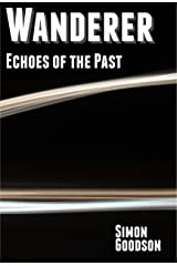 Wanderer - Echoes of the Past (Wanderer's Odyssey Book 2) Kindle Edition