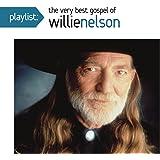 Playlist: The Very Best Gospel of Willie Nelson