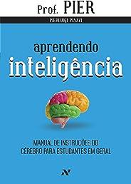 Aprendendo Inteligência: Manual de instruções do cérebro para estudantes em geral: 1