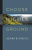 Choose Higher Ground