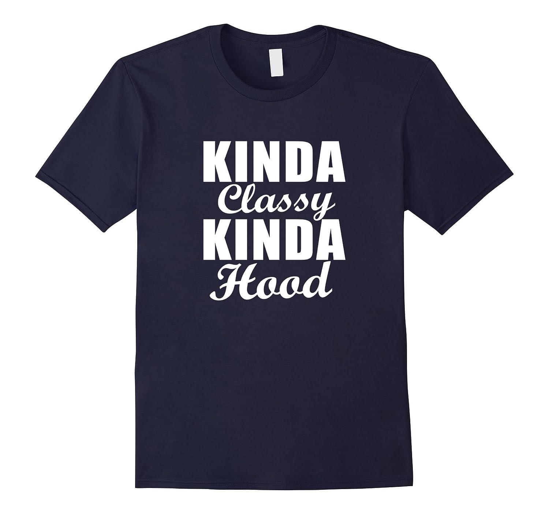 Kinda Classy Kinda Hood Mens T Shirt-CD