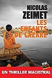 Les enfants de Lazare: Enquête entre Siem Reap et Angkor (Polar)