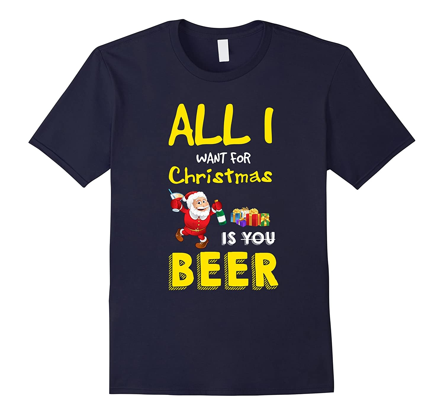 Christmas T Shirt - All I Want For Christmas Is Beer-FL