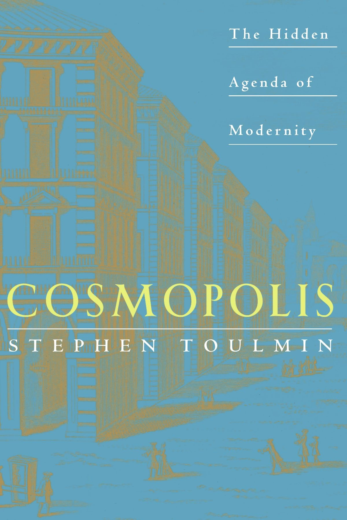 Cosmopolis: The Hidden Agenda of Modernity: Amazon.es ...