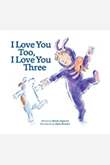 I Love You Too, I Love You Three Hardcover