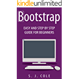 Bootstrap: Easy, and step by step guide for beginners: ( Bootstrap, bootstrap 3, bootstrap for beginners, web development ) (English Edition)
